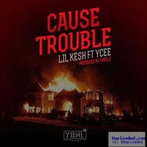 Lil Kesh - Cause Trouble ft. Ycee (Prod. By Pheelz)